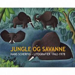 Jungle og savanne: Hans Scherfig - litografier 1962-1978