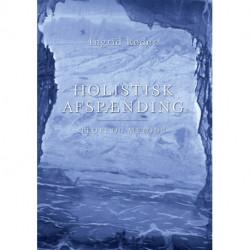 Holistisk Afspænding: Teori og metode