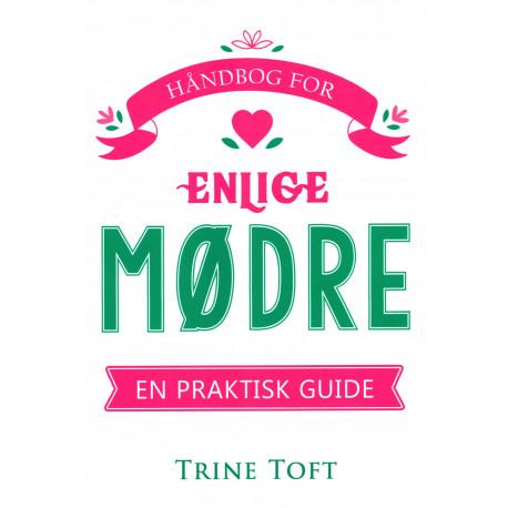 Håndbog for enlige mødre: en praktisk guide