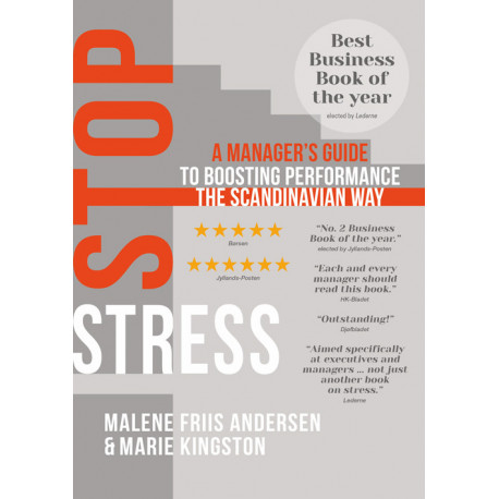Stop stress ENG: a Manager's Guide to Boosting Performance the Scandinavian Way