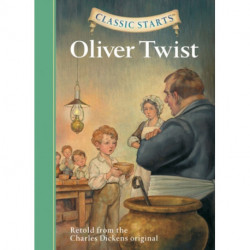 Classic Starts (R): Oliver Twist: Retold from the Charles Dickens Original