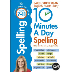 10 Minutes A Day Spelling, Ages 7-11 (Key Stage 2): Supports the National Curriculum, Helps Develop Strong English Skills