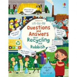 Lift the Flap Questions and Answers about Recycling and Rubbish