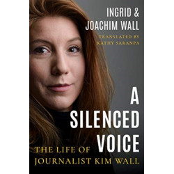 A Silenced Voice: The Life of Journalist Kim Wall