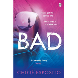 Bad: A gripping, dark and outrageously funny thriller