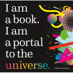 I Am a Book. I Am a Portal to the Universe.
