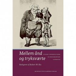 Mellem ånd og tryksværte: studier i trykkekulturen og den romantiske litteratur