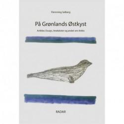 På Grønlands østkyst: artikler, essays, anekdoter og andet om Arktis