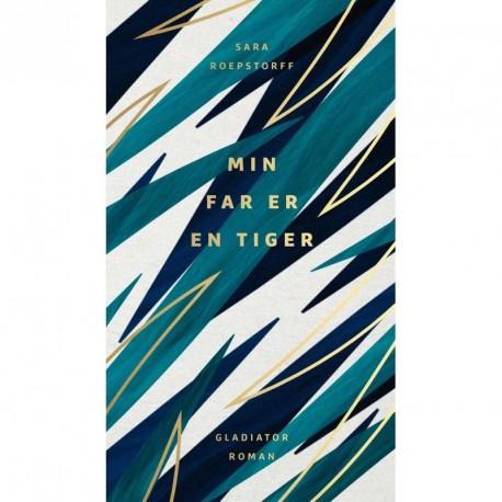 Min far er en tiger: roman