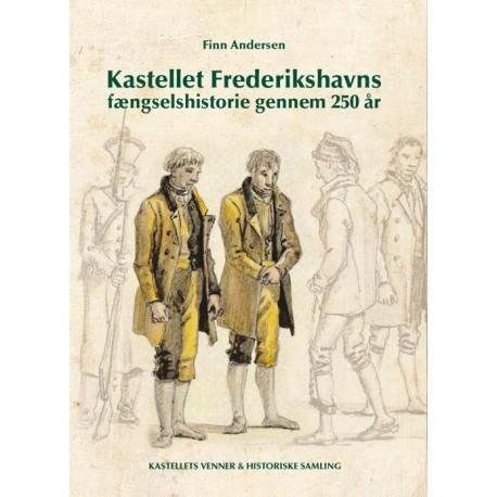 Kastellet Frederikshavns fængselshistorie gennem 250 år