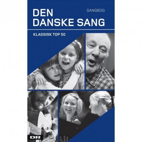 Den danske sang: klassisk top 50 - sangbog