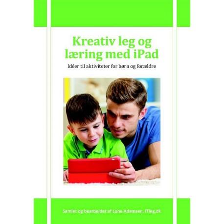 Kreativ leg og læring med iPad: idéer til aktiviteter for børn og forældre