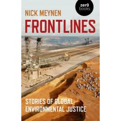Frontlines - Stories of Global Environmental Justice: Stories of Global Environmental Justice