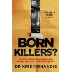 Born Killers?: Inside the minds of the world's most depraved criminals