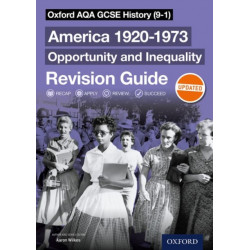 Oxford AQA GCSE History (9-1): America 1920-1973: Opportunity and Inequality Revision Guide: With all you need to know for your 2021 assessments