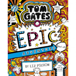 Tom Gates 13: Tom Gates: Epic Adventure (kind of)