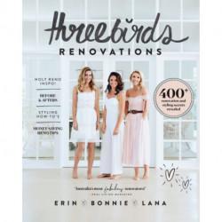 Three Birds Renovations: 400+ renovation and styling secrets revealed