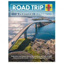 Road Trip Manual: Inspiration and expert advice for planning and driving road trips around the world - including 50 suggested routes