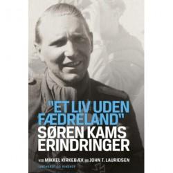"""""""Et liv uden fædreland"""": Søren Kams erindringer"""