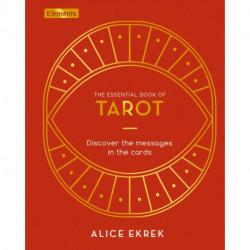 The Essential Book of Tarot: Discover the Messages in the Cards