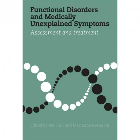 Functional Disorders and Medically Unexplained Symptoms: Assessment and treatment