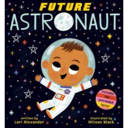 Future Astronaut (Future Baby Boardbooks)