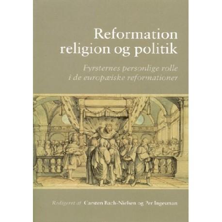 Reformation, religion og politik: Fyrsternes personlige rolle i de europæiske reformationer