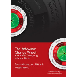 The Behaviour Change Wheel: A Guide To Designing Interventions