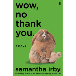 Wow, No Thank You.: The -1 New York Times Bestseller