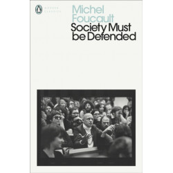 Society Must Be Defended: Lectures at the College de France, 1975-76