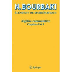 Algebre Commutative: Chapitres 8 ET 9