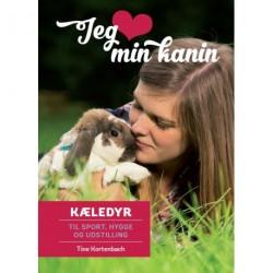 Jeg elsker min kanin: Kæledyr til sport, hygge og udstilling