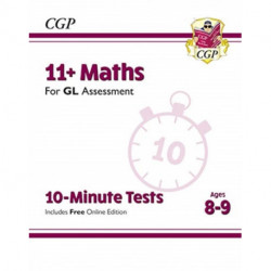 11+ GL 10-Minute Tests: Maths - Ages 8-9 (with Online Edition)
