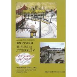 Brønshøj, Husum og Utterslev: 40 malerier 1892-1992 og samme motiv fastholdt fotografisk i dag - med pensel og palet