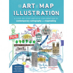 The Art of Map Illustration: A step-by-step artistic exploration of contemporary cartography and mapmaking