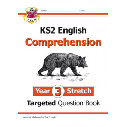 KS2 English Targeted Question Book: Challenging Comprehension - Year 3 Stretch (with Answers)