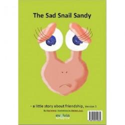 The Sad Snail Sandy: - a little story about friendship...