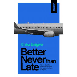 Better Never Than Late
