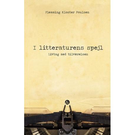 I litteraturens spejl: livtag med tilværelsen