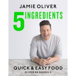 5 Ingredients - Quick & Easy Food: Jamie's most straightforward book