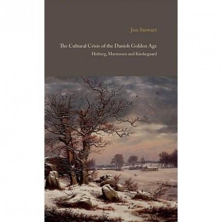 The cultural crisis of the Danish golden age: Heiberg, Martensen and Kierkegaard