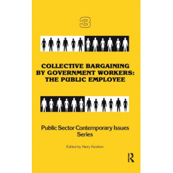 Collective Bargaining by Government Workers: The Public Employee