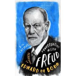 Conversations with Freud: A Fictional Dialogue Based on Biographical Facts