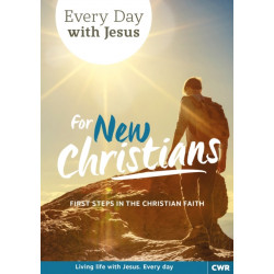 Every Day With Jesus for New Christians: First Steps in the Christian Faith