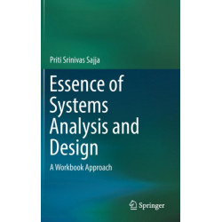 Essence of Systems Analysis and Design: A Workbook Approach