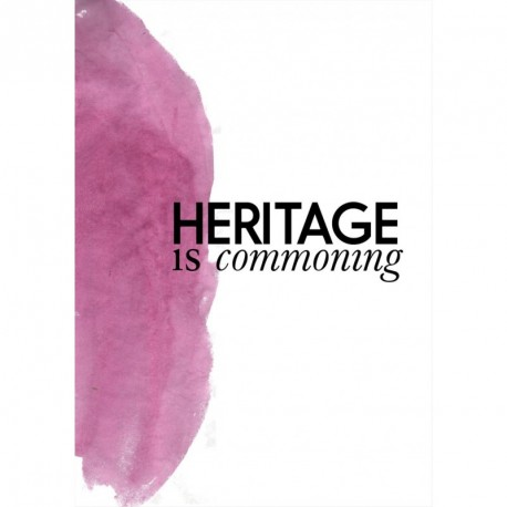 Heritage is commoning: Golden Days 2015