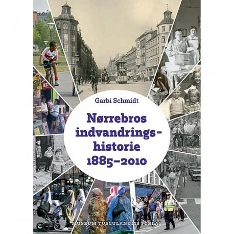 Nørrebros indvandringshistorie 1885-2010