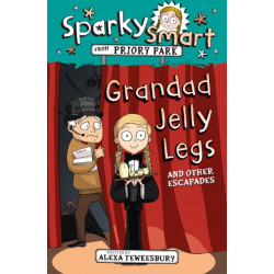 Sparky Smart from Priory Park: Grandad Jelly Legs and other escapades
