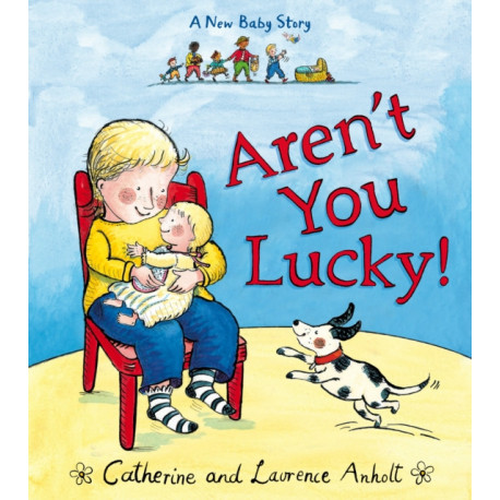 Aren't You Lucky!: A New Baby Story