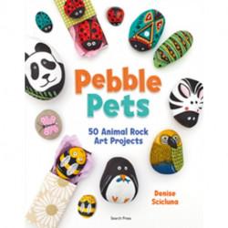Pebble Pets: 50 Animal Rock Art Projects
